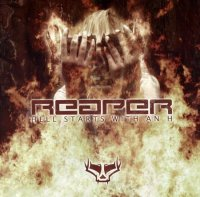 Reaper-Hell Starts With An H