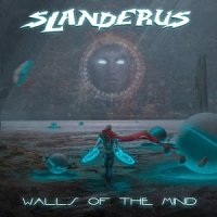Slanderus - Walls of the Mind